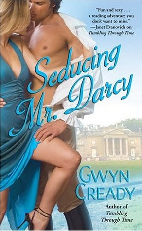 Gwyn Cready: Seducing Mr. Darcy