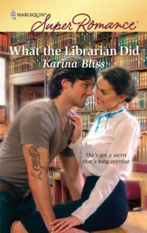Karina Bliss: What the Librarian Did?