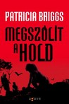 Megszólít a hold (Mercy Thompson, #1) by