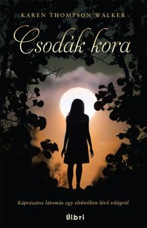 Karen Thomspon Walker: Csodák kora