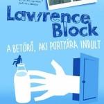 Lawrence Block: A betörő, aki portyára indult