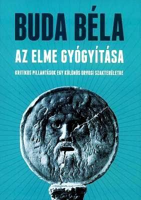 Buda Béla: Az elme gyógyítása
