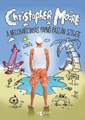 Christopher Moore: Aneccharisnyás papnő pajzán szigete