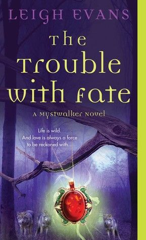 Leigh Evans: The Trouble with Fate