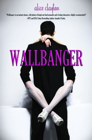 Alice Clayton: Wallbanger