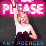 Amy Poehler: Yes Please