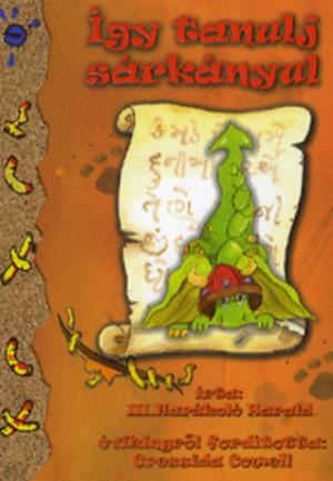 Cressida Cowell: Így tanulj sárkányul