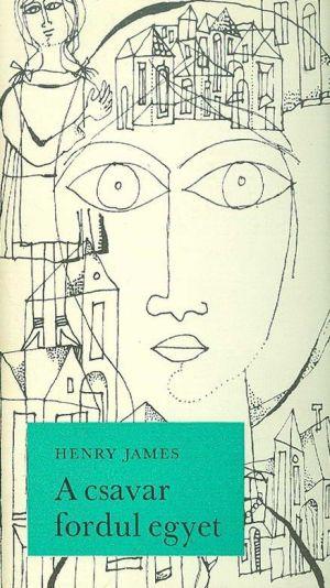Henry James: A csavar fordul egyet