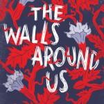 Nova Ren Suma: The Walls Around Us